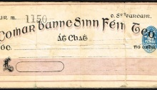 1908-21 Sinn Féin Bank cheque, unissued - formally the Sinn Féin Co-operative People's Bank, Ltd. (Irish: Comar-Bannc Sinn Féin, Teo.) was a co-operative bank in Ireland associated with Sinn Féin movement, which operated from August 1908 to October 1921. The bank was located at 6 Harcourt Street, Dublin.