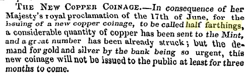 According to a follow-up report in the Freemans Journal on (Thursday) July 7th, 1842, the issue of these half-farthings was not a priority for the Royal Mint.