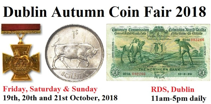 2018 Dublin Autumn Coin, Banknote & Medal Fair, RDS Dublin. Old Currency Exchange. Numismatic Society of Ireland. International.