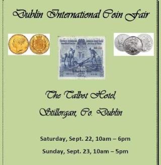 Dublin International Coin Fair 2018, Talbot Hotel, Stillorgan, Co Dublin, October 22 & 23