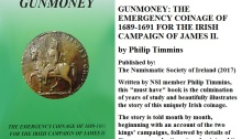 GUNMONEY: THE EMERGENCY COINAGE OF 1689-1691 FOR THE IRISH CAMPAIGN OF JAMES II. by Philip Timmins. Published by: The Numismatic Society of Ireland (2017)