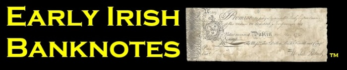 Early Irish Banknotes - an illustrated catalogue of private banks, joint-stock banks and tradesmens' notes. The Old Currency Exchange, Dublin, Ireland.