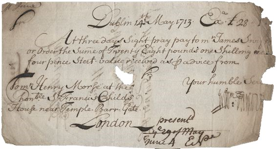 1713 Sight Note (£28, 1s & 4d) James Swift. The Old Currency Exchange, Dublin, Ireland.